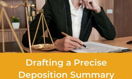 Drafting a Precise Deposition Summary: 7 Facts You Must Know